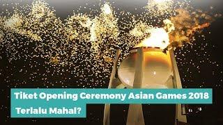 Download Video Tiket Opening Ceremony Asian Games 2018 Terlalu Mahal? Inilah Tanggapan Sandiaga Uno dan Kemenpora MP3 3GP MP4