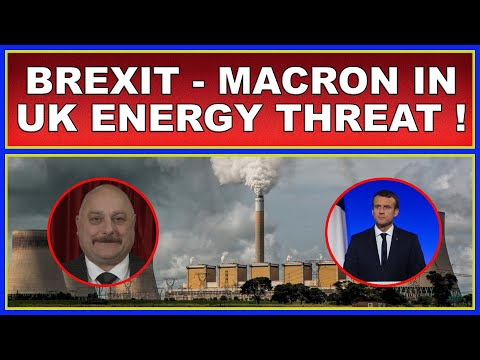 Brexit: Macron in threat to UK energy sector! (4k)