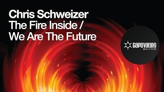 Chris Schweizer - The Fire Inside (Original Mix)