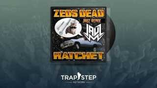 Zeds Dead - Ratchet (Jauz Remix)