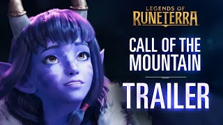 Call of the Mountain - Launch Trailer | New Expansion & Region | Legends of Runeterra
