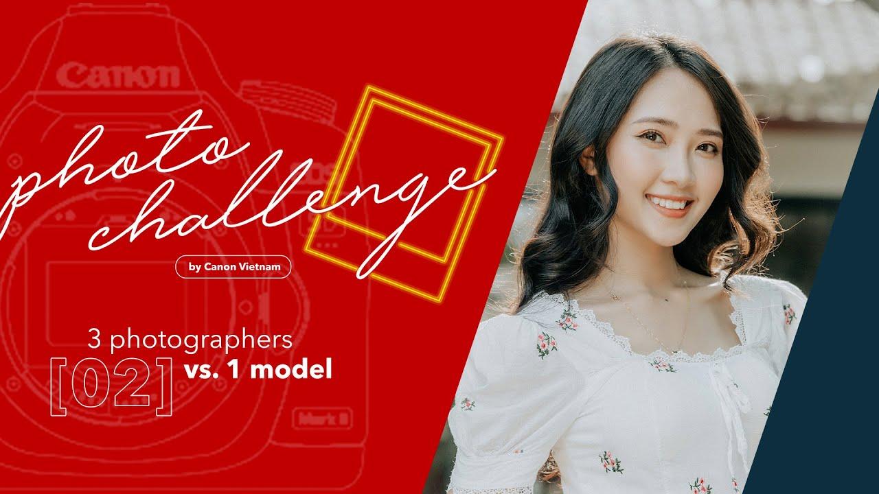 [PHOTO CHALLENGE] Thử thách Nhiếp ảnh | Tập 2: 3 tay máy vs. 1 người mẫu
