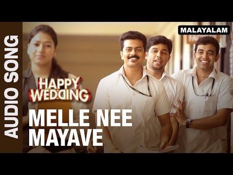 Melle Nee Mayave (Audio Song)   Happy Wedding   Soubin Shahir, Sharafudeen & Siju Wilson
