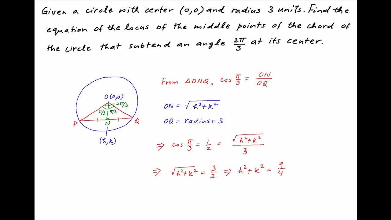 Find locus of midpoint of chord subtending angle 2pi3 at center find locus of midpoint of chord subtending angle 2pi3 at center 00 of circle with radius 3 ccuart Image collections