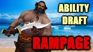 Ability Draft / EPIC RAMPAGE!!!!!