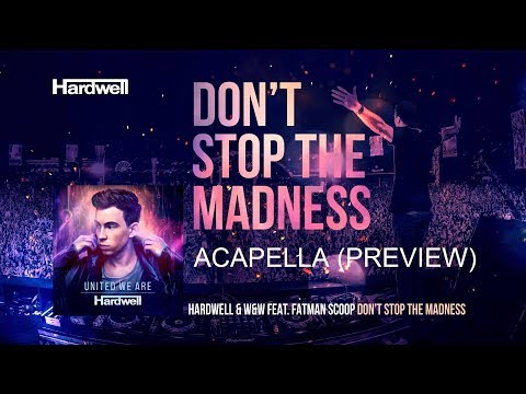 Hardwell & W&W Ft. Fatman Scoop - Don't Stop The Madness (Acapella) Preview