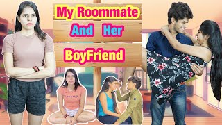 Roommates { My Roommate And Her Boyfriend } Ep 01    Charu Dixit   