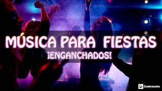 Musica para bailar en fiestas 2016