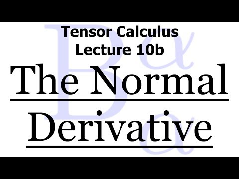 Tensor Calculus Lecture 10b: The Normal Derivative