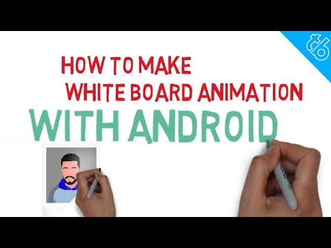 How To Make White Board Animation Videos With Android App 2017