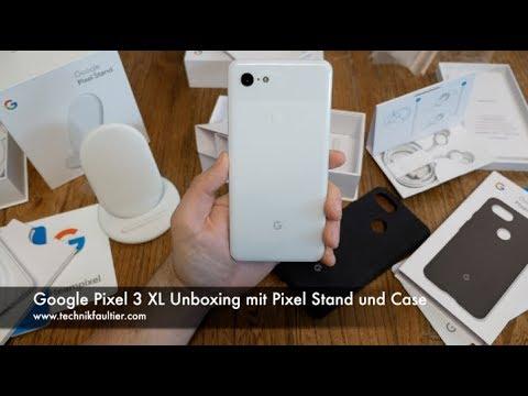 Google Pixel 3 XL Unboxing mit Pixel Stand und Case