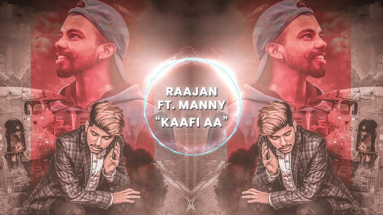 Download Raajan - Kafi Aa feat. Manny (Prod. By Luckee musick)