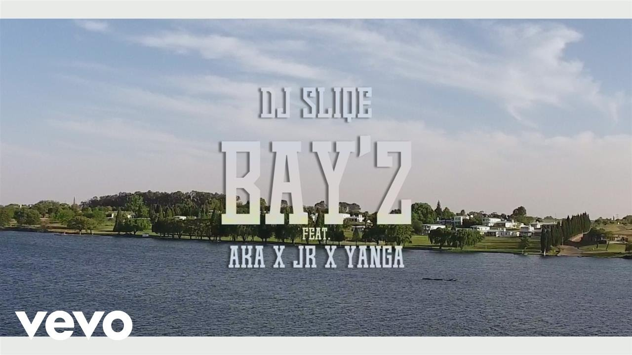 DJ Sliqe - Bay 2 ft. AKA, Yanga, JR