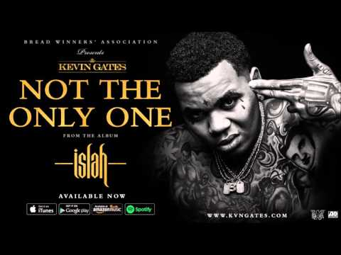 1   Kevin Gates   Not The Only One Official Audio
