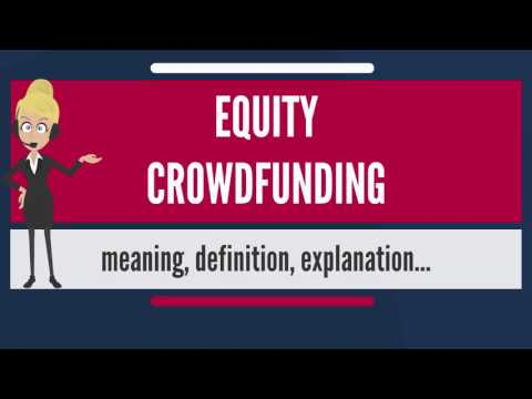 What is EQUITY CROWDFUNDING? What does EQUITY CROWDFUNDING mean? EQUITY CROWDFUNDING meaning