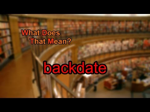 What Does Backdate Mean?
