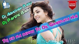 Tujko na Dekhu to Dil Ghabrata hai //Dj Abhishek Babu//Dj Payere Babu// Hard Bass Mixing