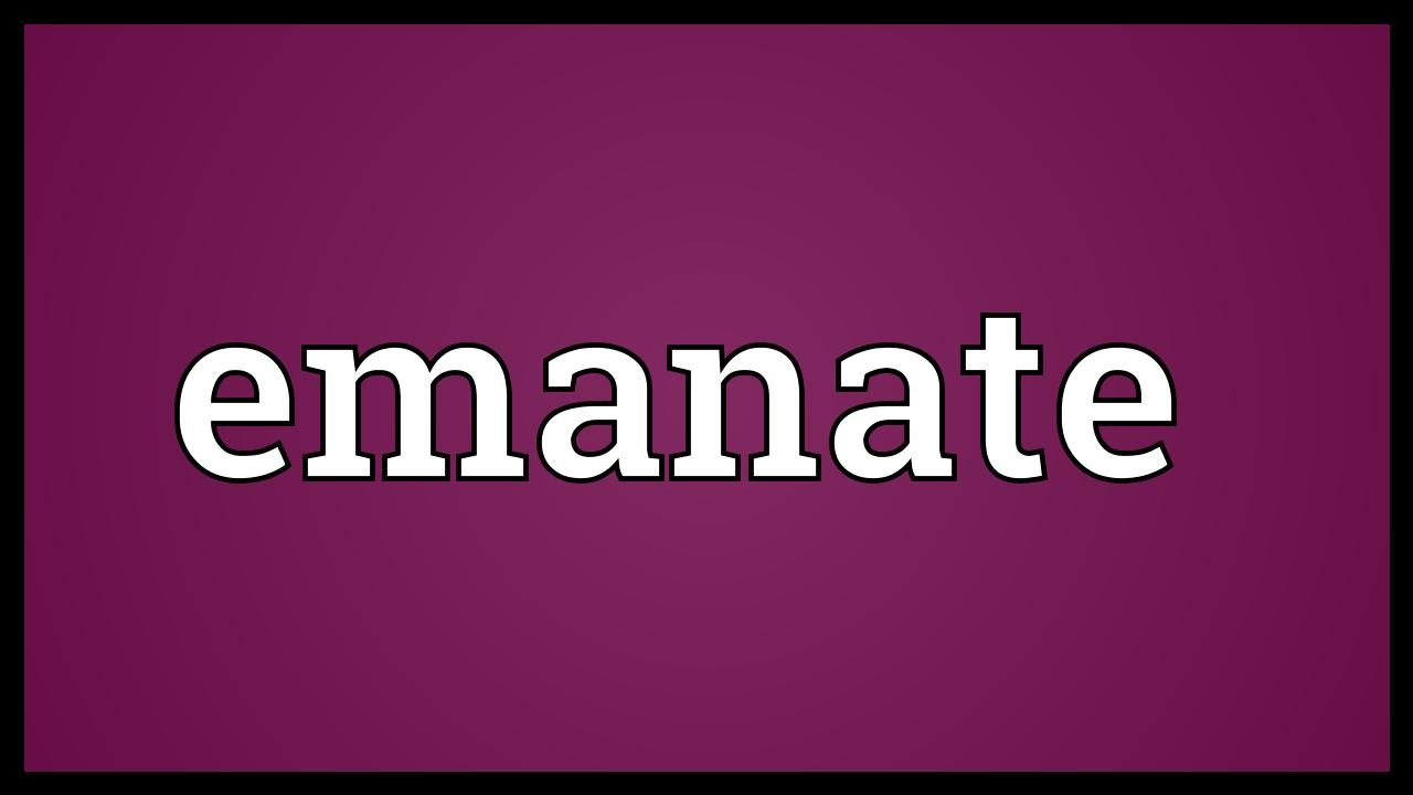 Emanate Meaning