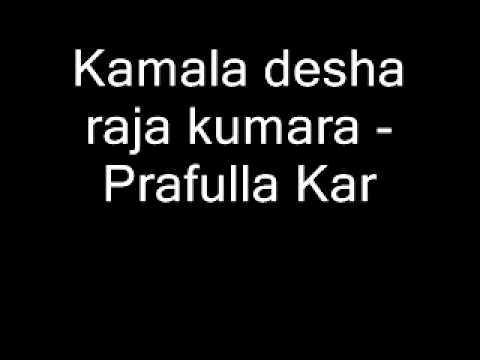 Kamala desha raja kumara - Prafulla Kar