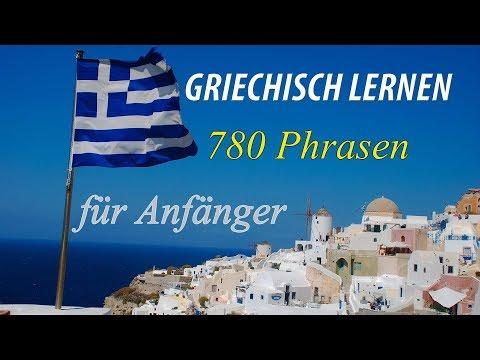 Griechisch Lernen Für Anfänger   780 Phrasen Und Vokabeln   Deutsch-Griechisch 🇬🇷 ✔️