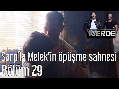 İçerde 29. Bölüm - Sarp'la Melek'in Öpüşme Sahnesi