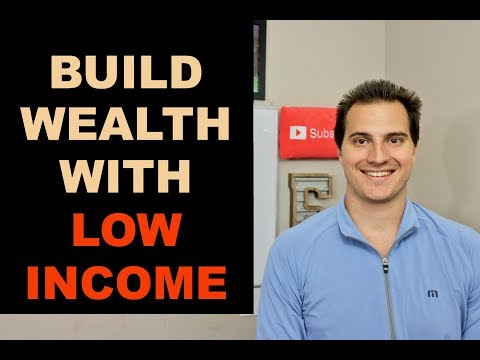 HOW TO BUILD WEALTH WITH LOW INCOME in 2019
