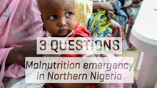 Malnutrition Emergency in Northeastern Nigeria