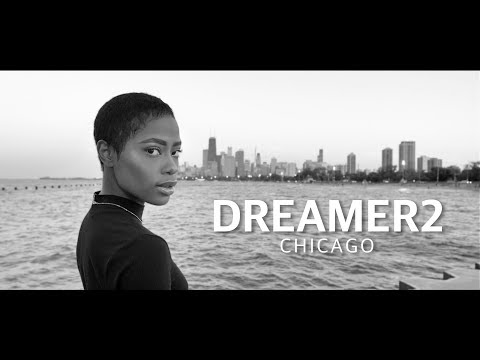 DREAMER2. CHICAGO ( INSPIRED BY RIHANNA'S SONG