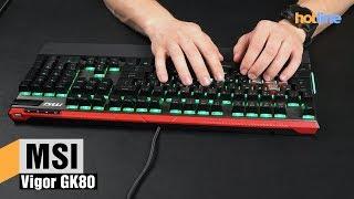 MSI Vigor GK80 — обзор игровой механической клавиатуры