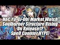 HoC Yu-Gi-Oh! Market Watch - Soulburner Structure Rising on Release!? Spell Counter HYPE!