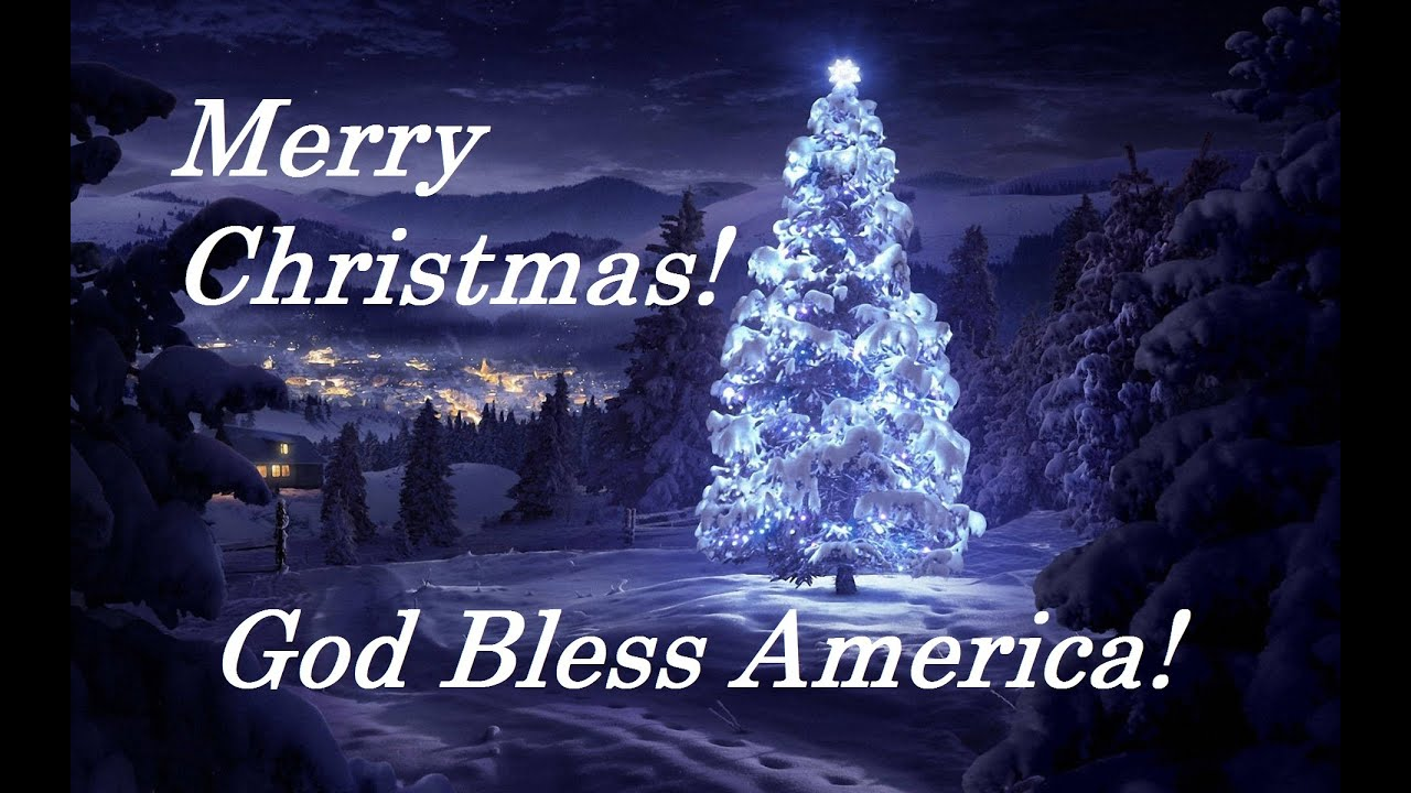 Merry Christmas ~ God Bless America! - YouTube