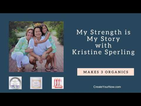 852 My Strength is My Story with Kristine Sperling, Makes 3 Organics