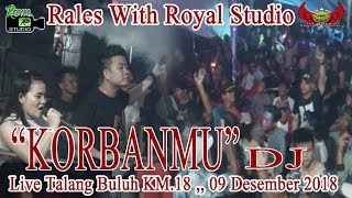 KORBANMU RALES Live KM 18 Palembang 09 12 18 By Royal Studio