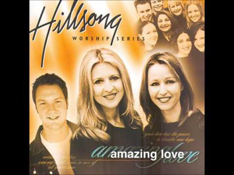 Reason I Live - Hillsong-Amazing Love