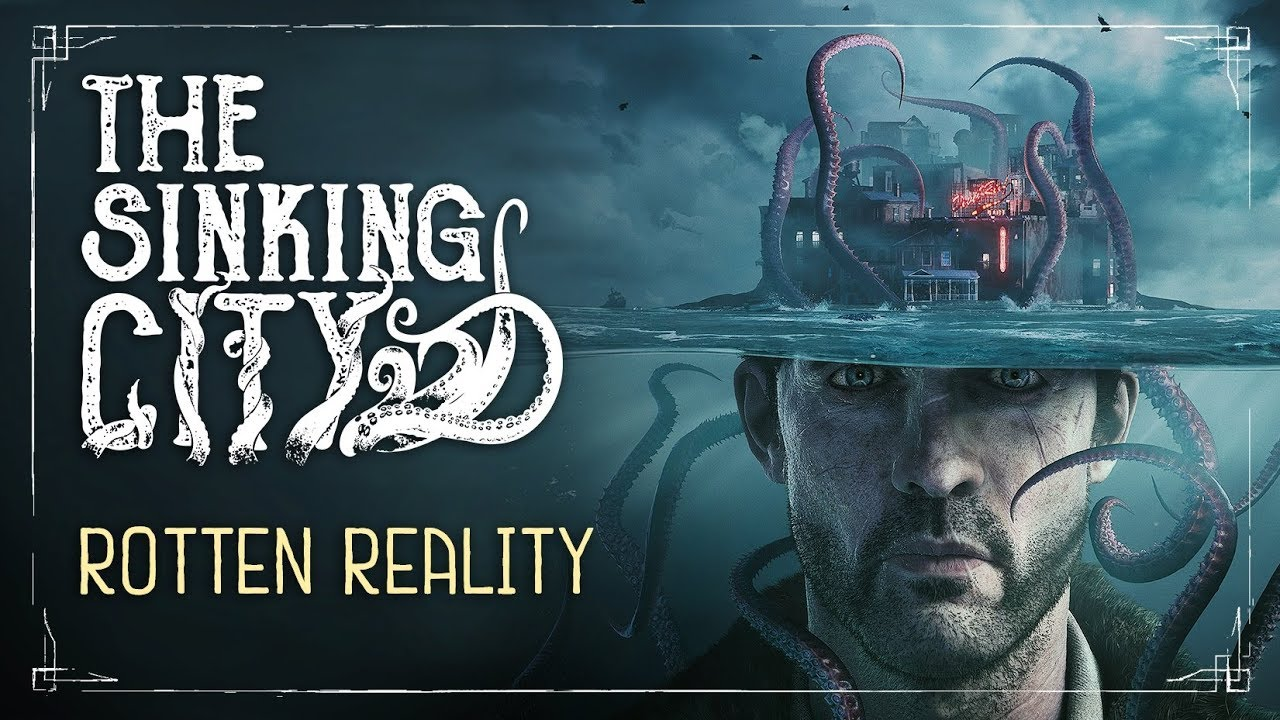 The Sinking City | Rotten Reality - Gameplay Trailer