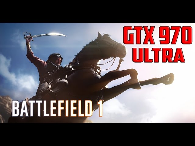 Battefield 1 GTX 970 Ultra Settings Test