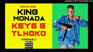 King Monada Keye E Tlhoko New Hit 2019.mp3
