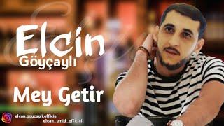 Elcin Goycayli - Mey Getir (Music)