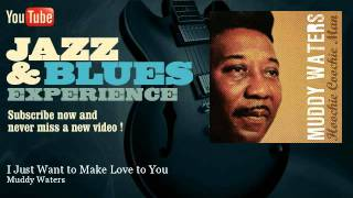 Muddy Waters - I Just Want to Make Love to You - JazzAndBluesExperience