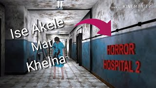 Can You Play This Alone?- Horror Hospital 2 (Free Android Game)