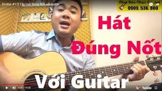 Tập Hát Đúng Nốt với Guitar [P #17]