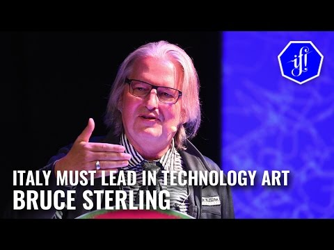 Italy must lead in technology art con Bruce Sterling - IF! Italians Festival 2016