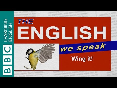 How to say wing it - The English We Speak