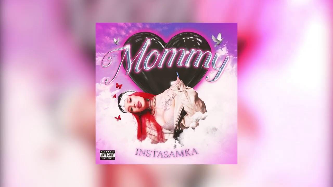 Download INSTASAMKA - Mommy (prod. realmoneyken)