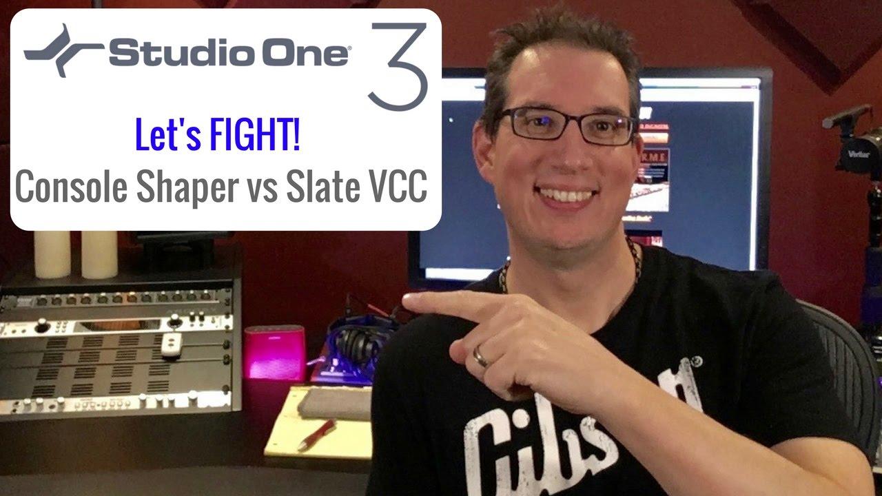 Presonus Studio One 3 - Console Shaper Vs  Slate Digital Vcc Plugins