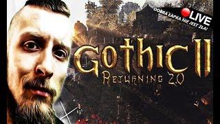 GOTHIC 2 - RETURNING 2.0 / PIĄTY ROZDZIAŁ! :O - Na żywo