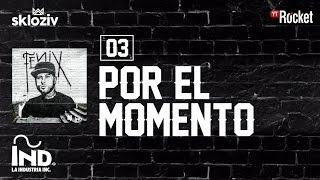 03. Por El Momento - Nicky Jam Ft Plan B Álbum Fénix