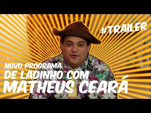 De Ladinho Com Matheus Ceará #Trailer