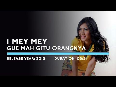I Mey Mey - Gue Mah Gitu Orangnya (Lyric)