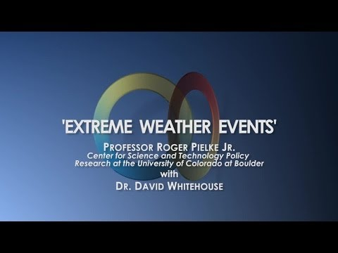 Roger Pielke Jr.: Extreme Weather & Global Warming
